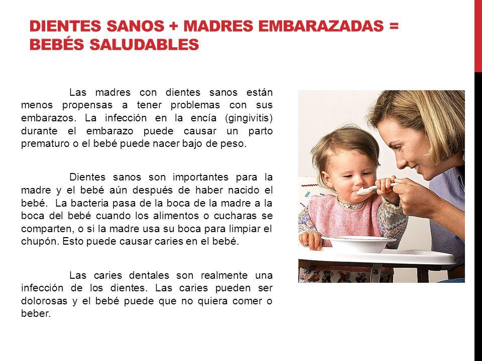 DIENTES SANOS + MADRES EMBARAZADAS = BEBÉS SALUDABLES