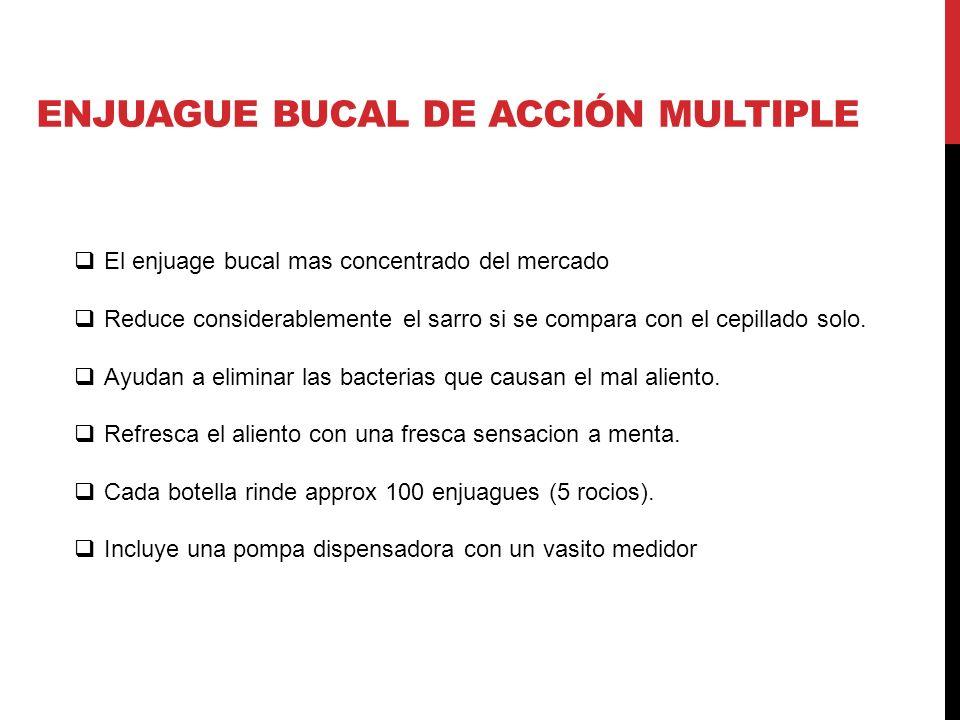 ENJUAGUE BUCAL DE ACCIóN MULTIPLE