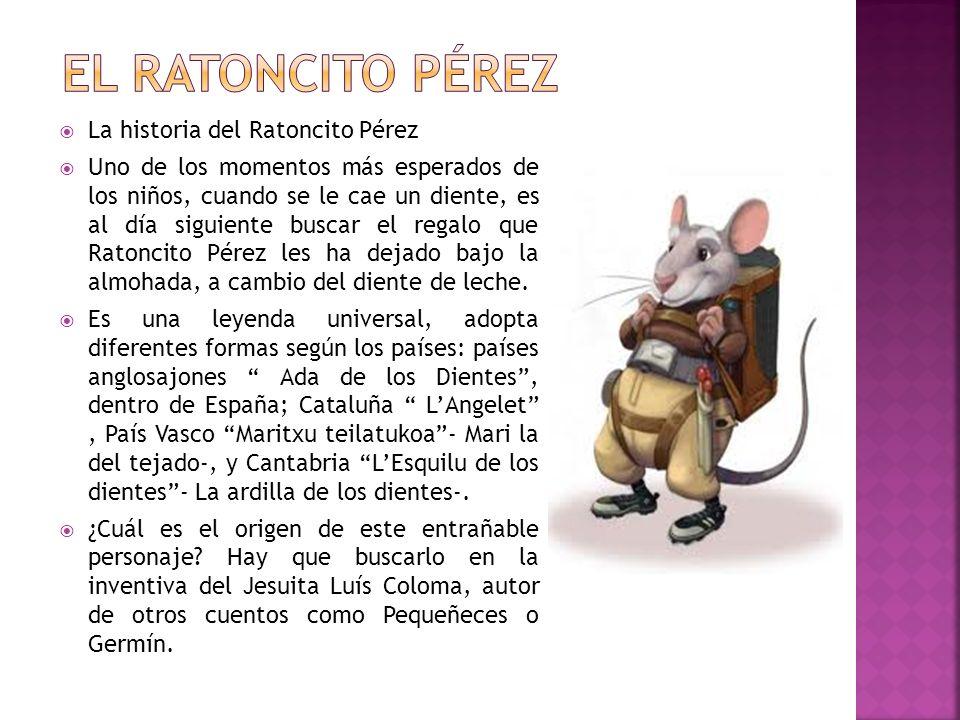 El ratoncito pérez La historia del Ratoncito Pérez