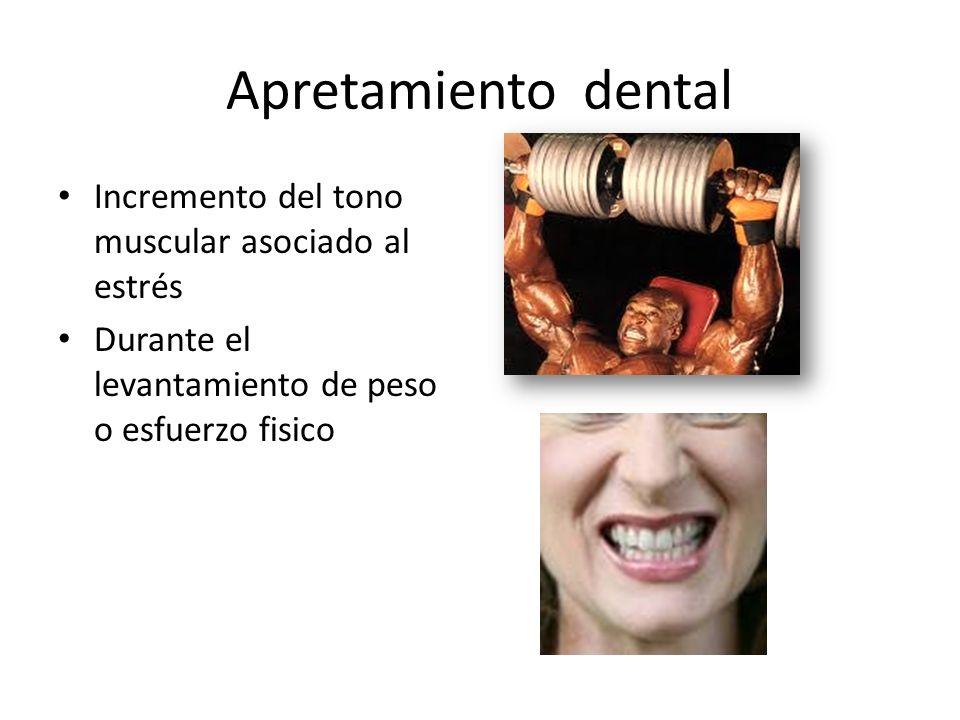 Apretamiento dental Incremento del tono muscular asociado al estrés