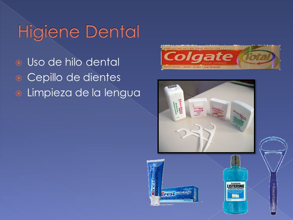 Higiene Dental Uso de hilo dental Cepillo de dientes