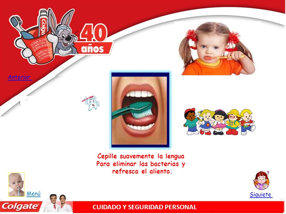 Cepille suavemente la lengua Para eliminar las bacterias y