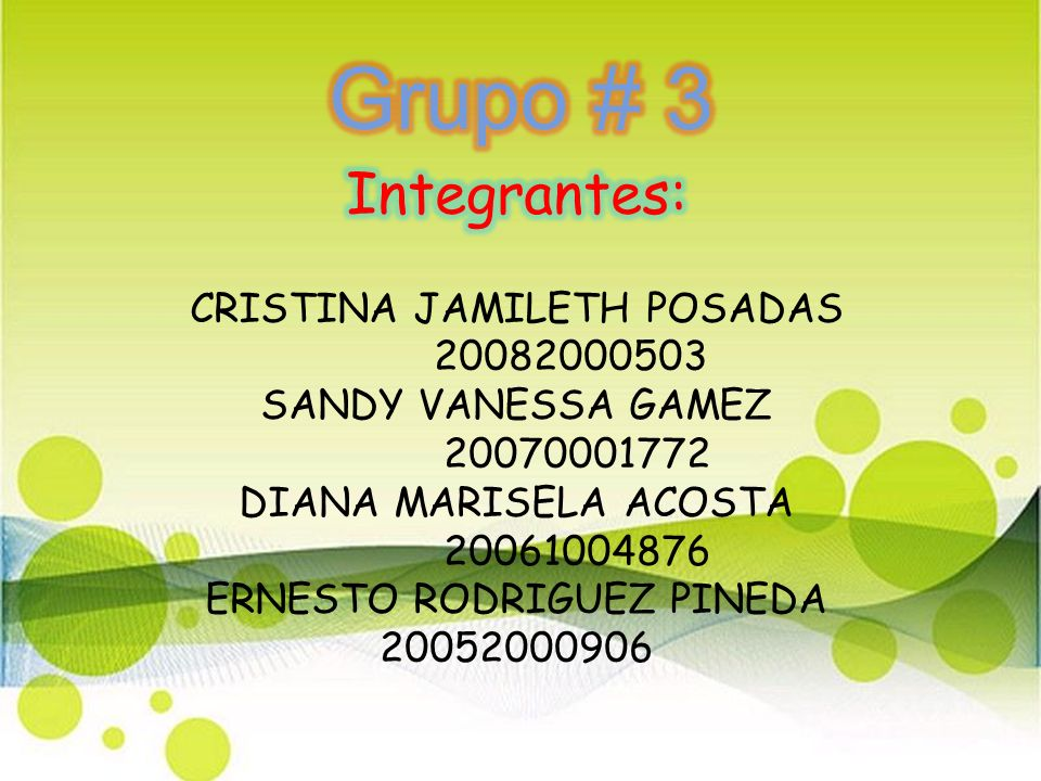 Grupo # 3 Integrantes: CRISTINA JAMILETH POSADAS 20082000503