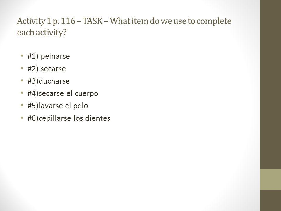 Activity 1 p. 116 – TASK – What item do we use to complete each activity