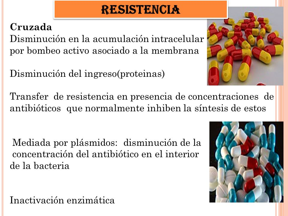 resistencia Cruzada Disminución en la acumulación intracelular