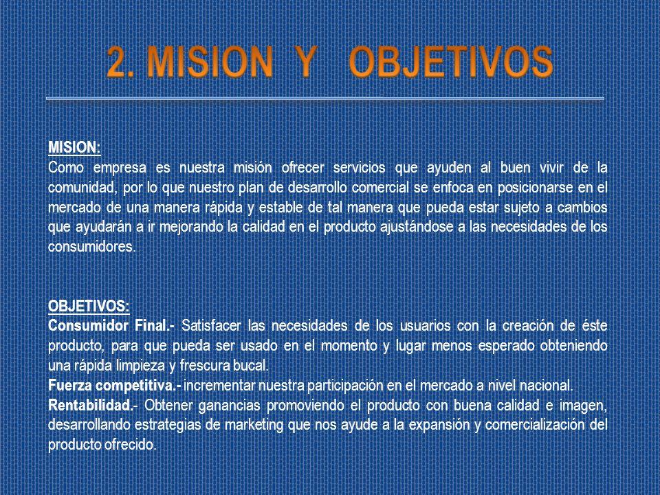2. MISION Y OBJETIVOS MISION: