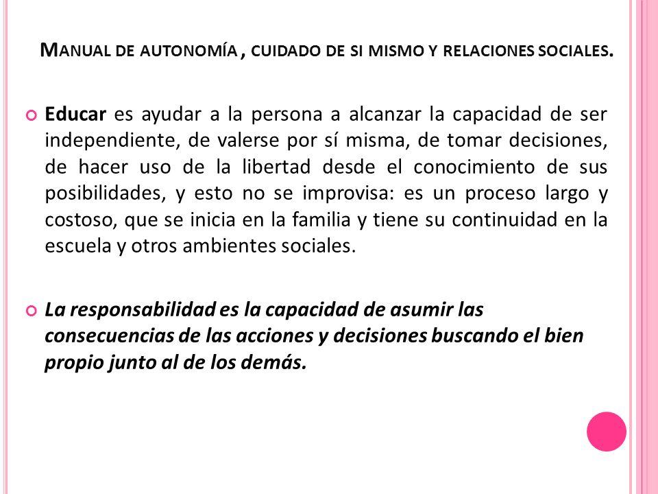 Manual de autonomía , cuidado de si mismo y relaciones sociales.
