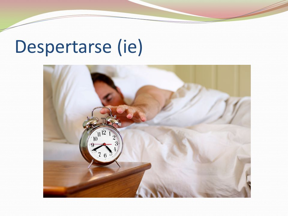 Despertarse (ie)
