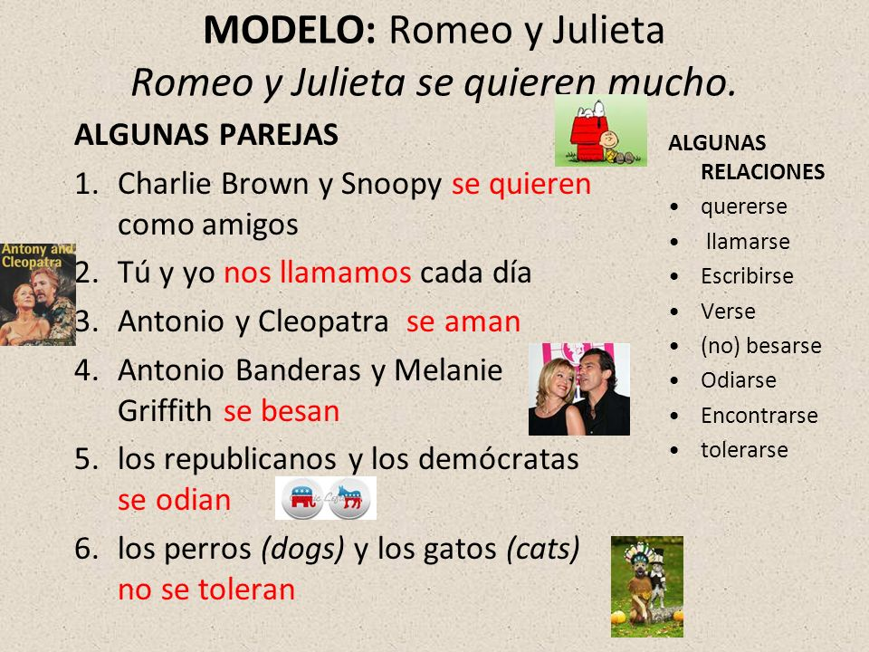 MODELO: Romeo y Julieta Romeo y Julieta se quieren mucho.