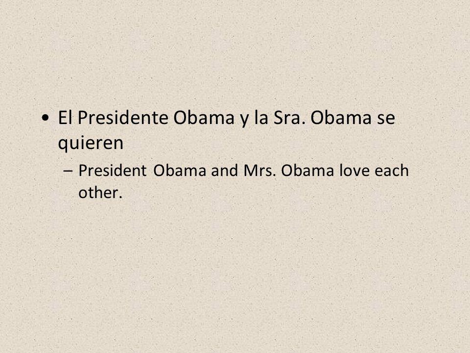 El Presidente Obama y la Sra. Obama se quieren