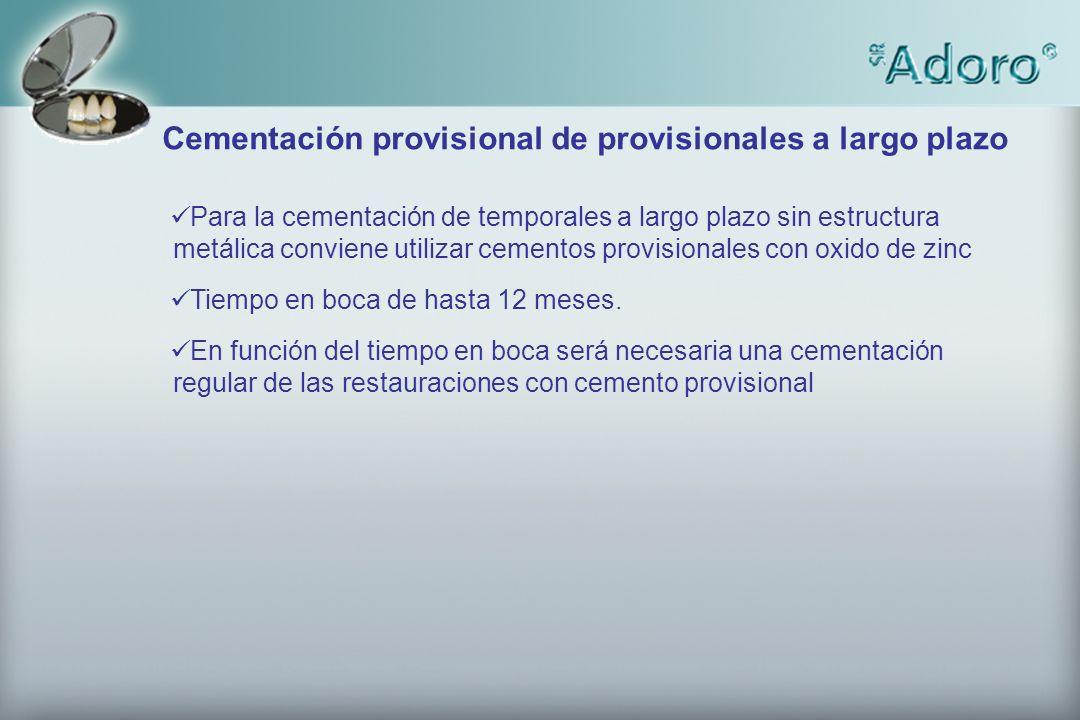 Cementación provisional de provisionales a largo plazo