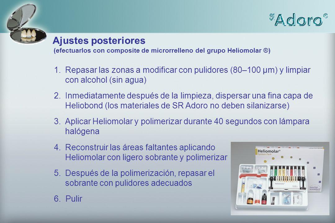 Ajustes posteriores (efectuarlos con composite de microrrelleno del grupo Heliomolar ®)