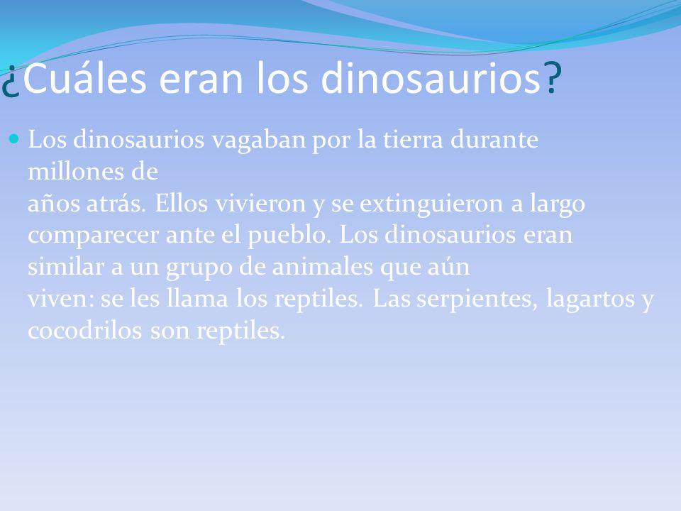 ¿Cuáles eran los dinosaurios