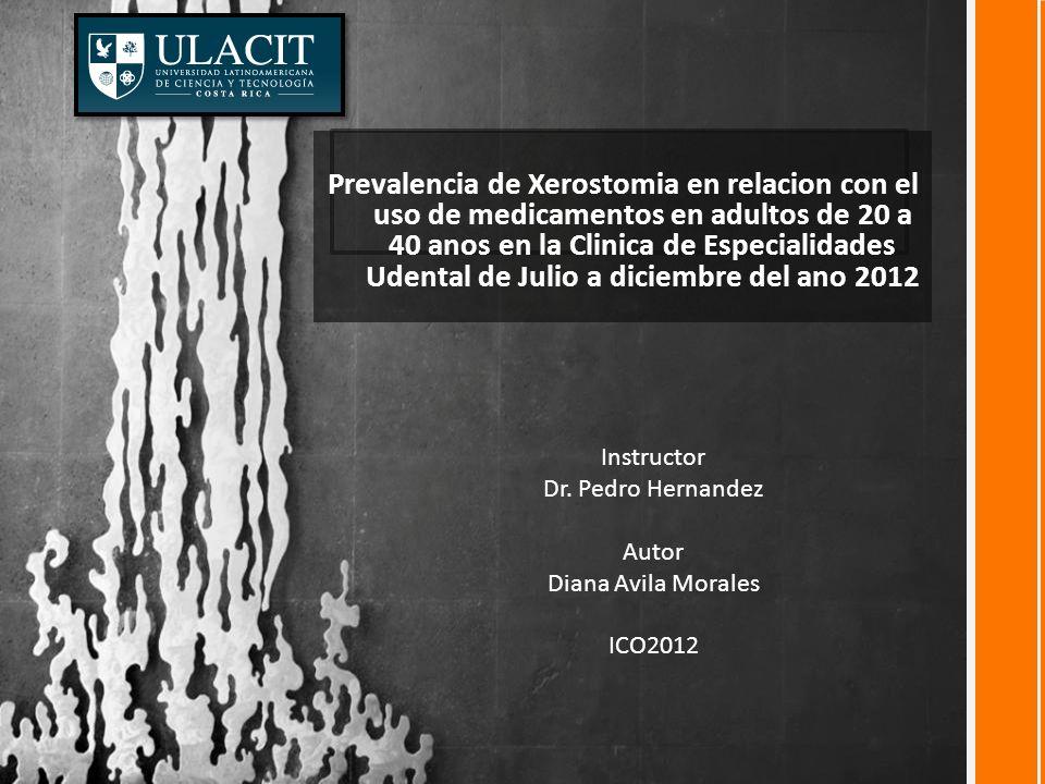 Prevalencia de Xerostomia en relacion con el uso de medicamentos en adultos de 20 a 40 anos en la Clinica de Especialidades Udental de Julio a diciembre del ano 2012