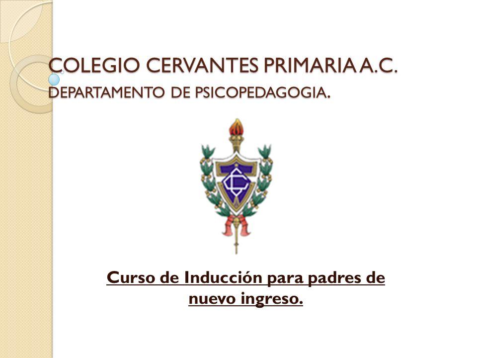 COLEGIO CERVANTES PRIMARIA A.C. DEPARTAMENTO DE PSICOPEDAGOGIA.