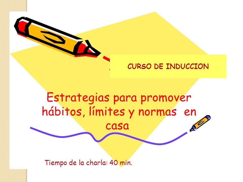 CURSO DE INDUCCION Tiempo de la charla: 40 min.