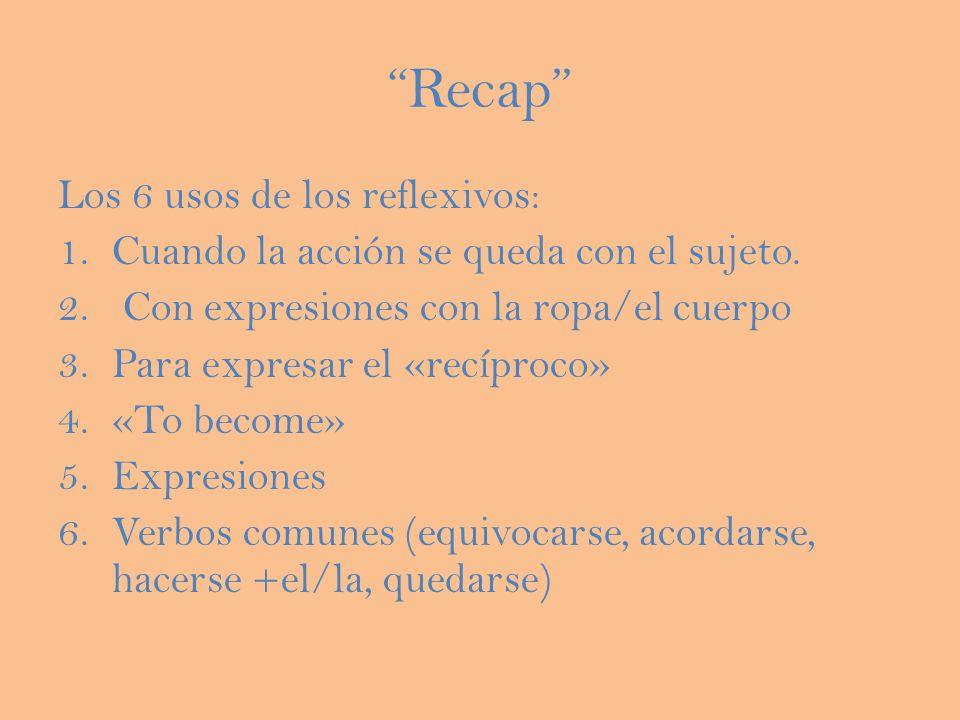 Recap Los 6 usos de los reflexivos: