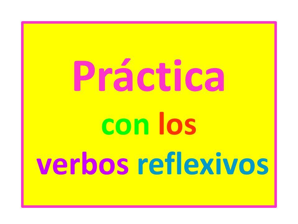 Práctica con los verbos reflexivos