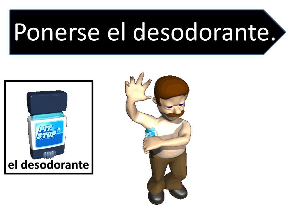 Ponerse el desodorante.