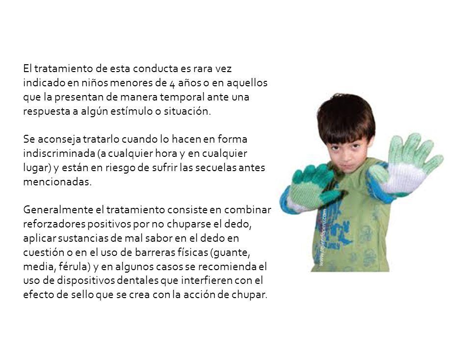 El tratamiento de esta conducta es rara vez indicado en niños menores de 4 años o en aquellos que la presentan de manera temporal ante una respuesta a algún estímulo o situación.
