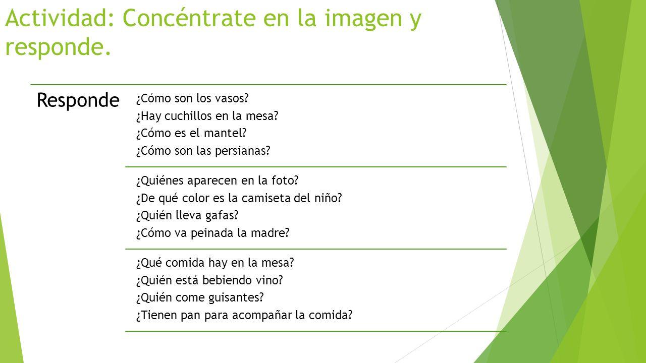 Actividad: Concéntrate en la imagen y responde.