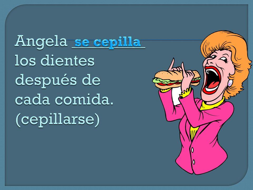 Angela _________ los dientes después de cada comida. (cepillarse)
