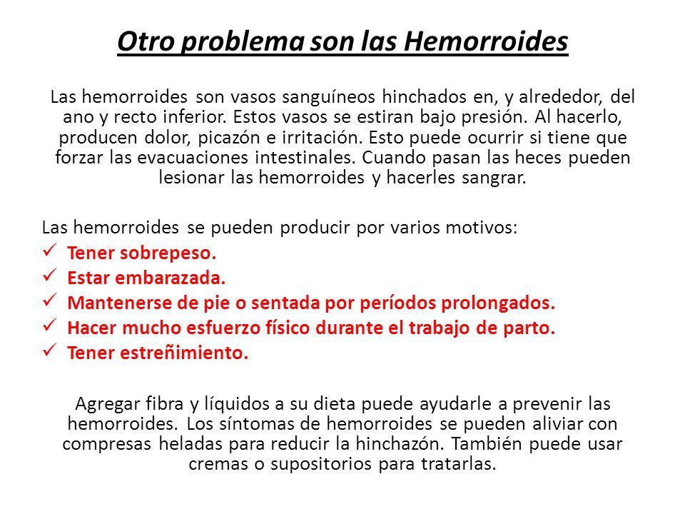 Otro problema son las Hemorroides