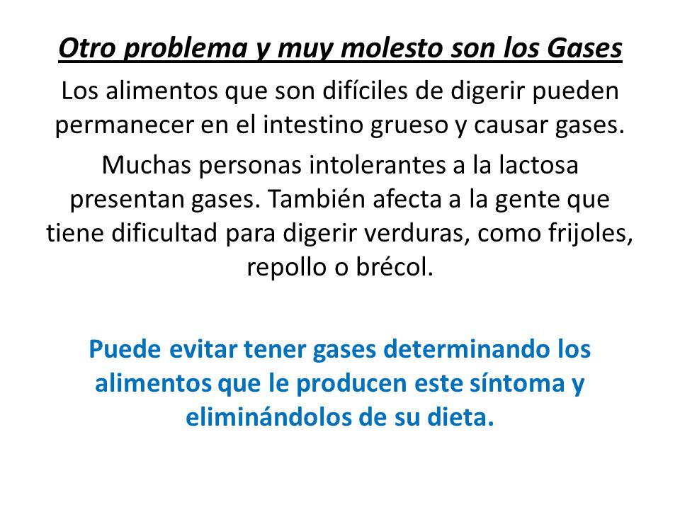 Otro problema y muy molesto son los Gases