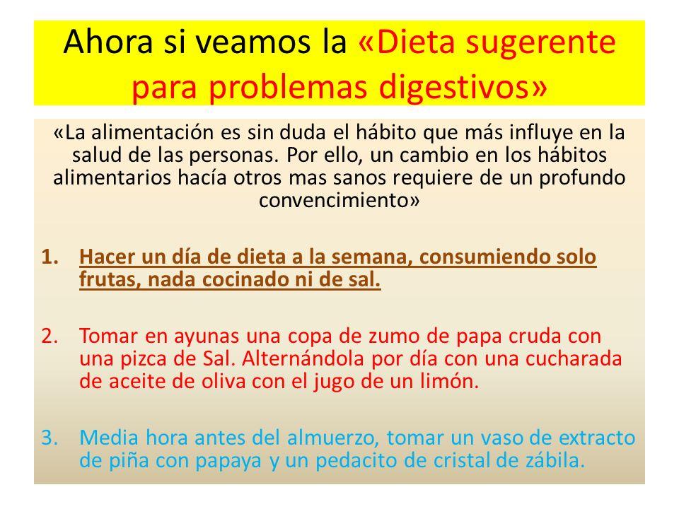 Ahora si veamos la «Dieta sugerente para problemas digestivos»