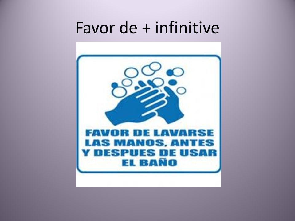 Favor de + infinitive