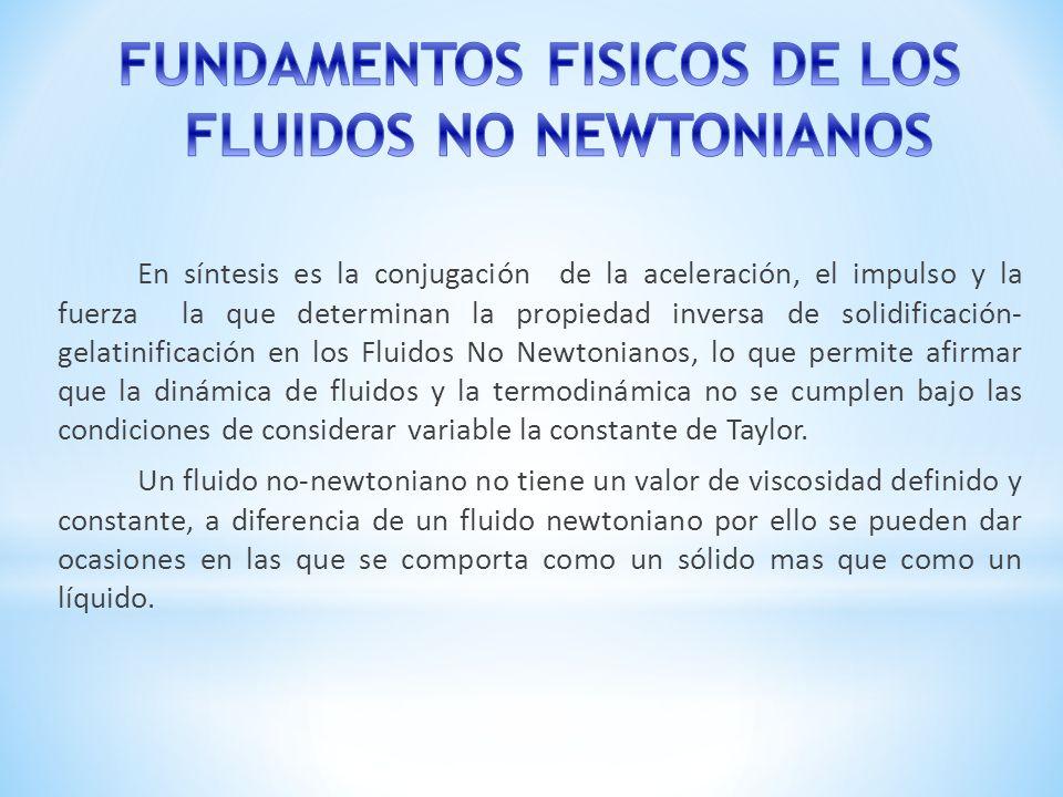 FUNDAMENTOS FISICOS DE LOS FLUIDOS NO NEWTONIANOS