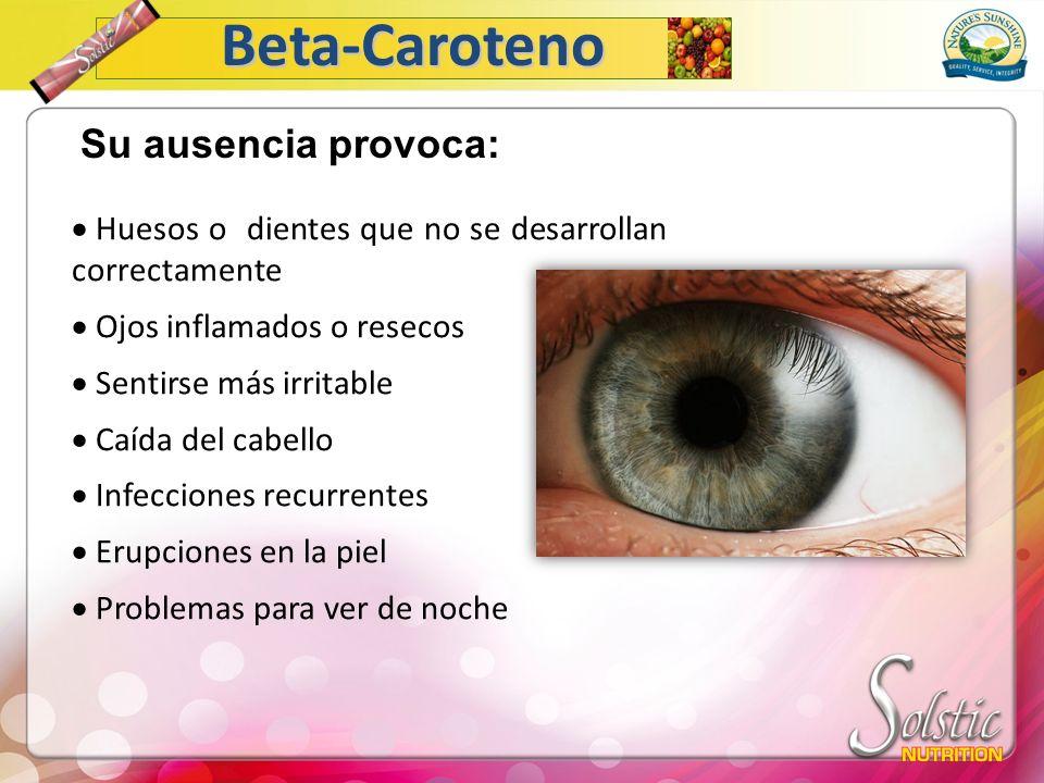 Beta-Caroteno Su ausencia provoca: