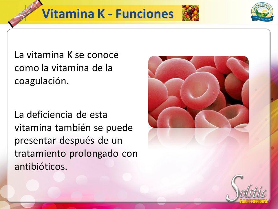 Vitamina K - Funciones La vitamina K se conoce como la vitamina de la coagulación.