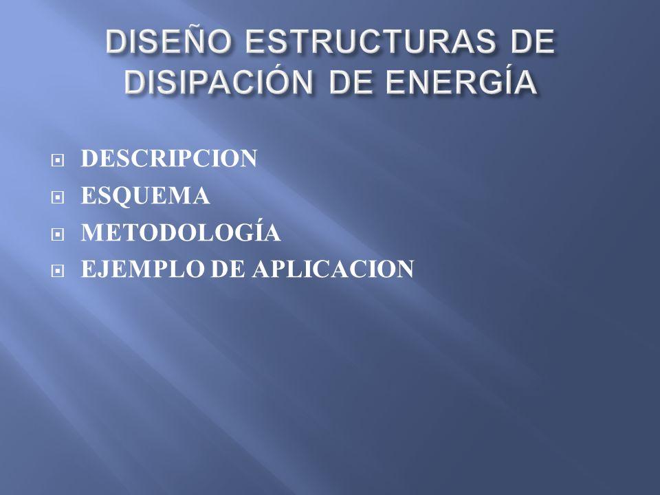 DISEÑO ESTRUCTURAS DE DISIPACIÓN DE ENERGÍA