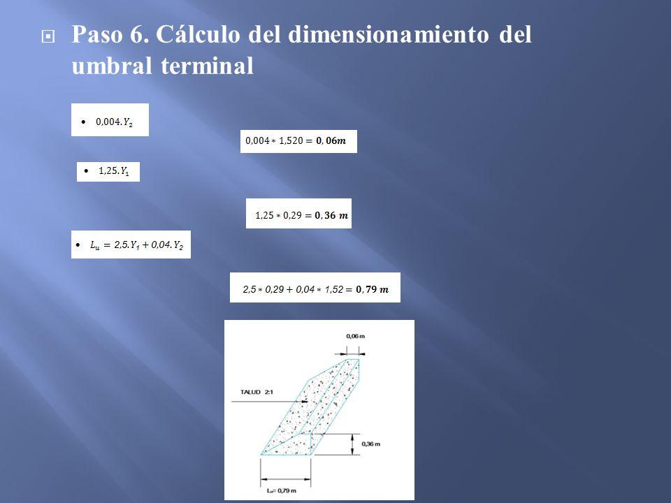 Paso 6. Cálculo del dimensionamiento del umbral terminal
