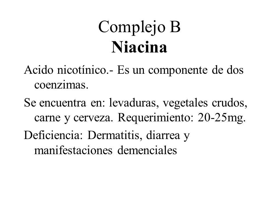 Complejo B Niacina Acido nicotínico.- Es un componente de dos coenzimas.