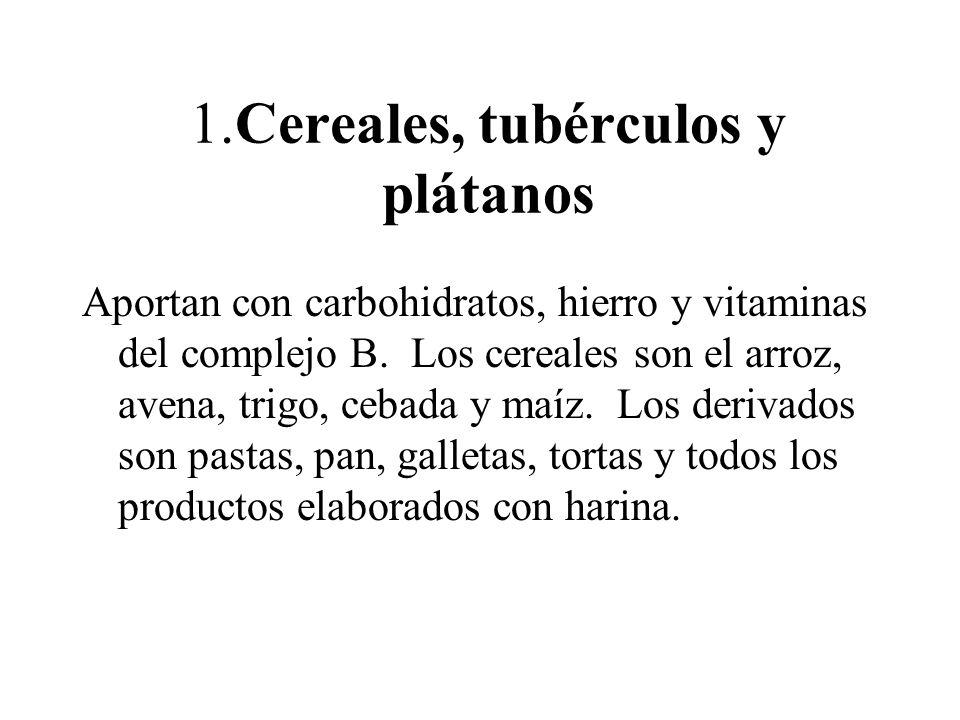 1.Cereales, tubérculos y plátanos