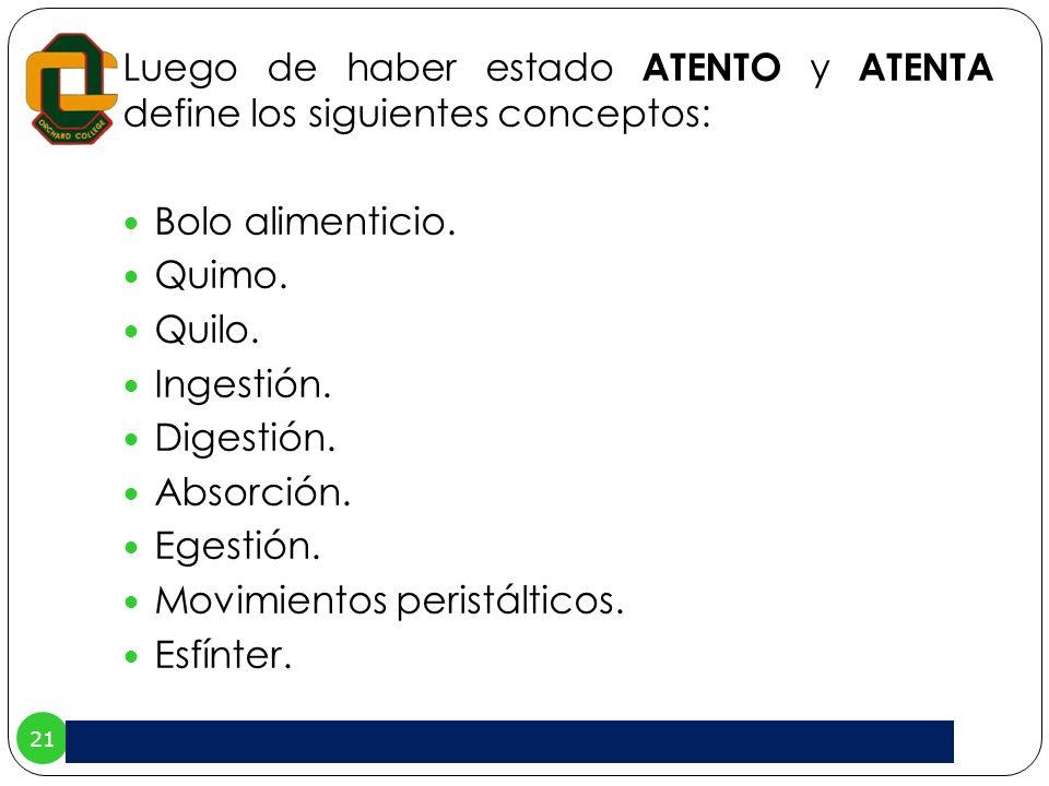 Luego de haber estado ATENTO y ATENTA define los siguientes conceptos: