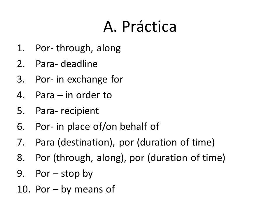 A. Práctica Por- through, along Para- deadline Por- in exchange for