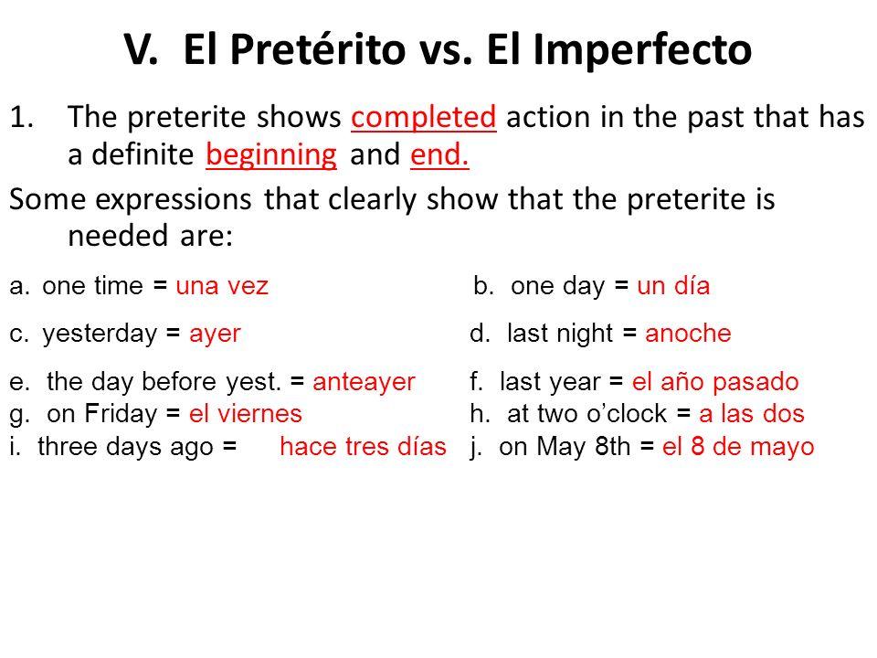 V. El Pretérito vs. El Imperfecto