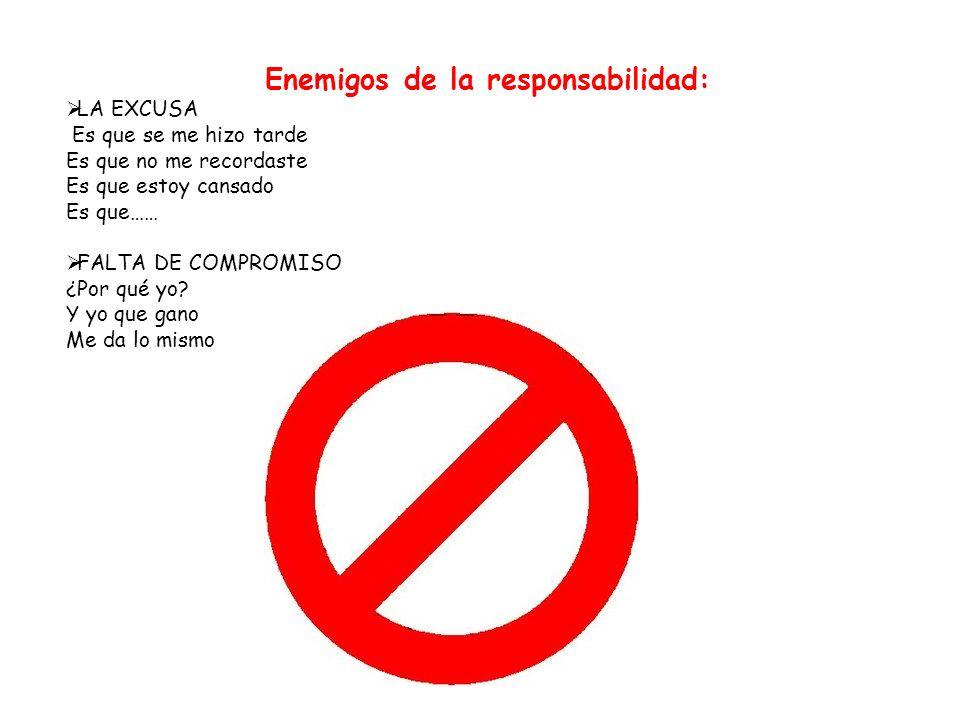 Enemigos de la responsabilidad: