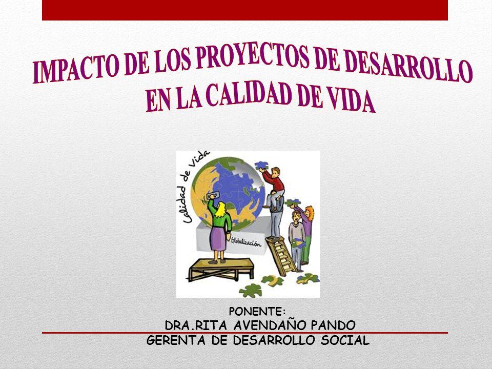 IMPACTO DE LOS PROYECTOS DE DESARROLLO EN LA CALIDAD DE VIDA