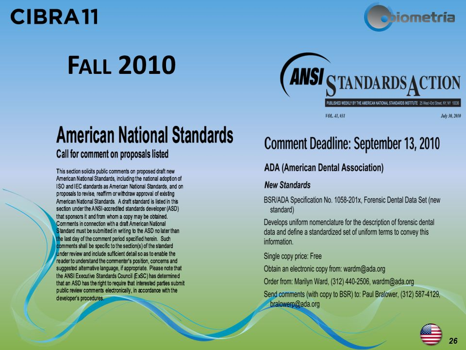 Fall 2010 Fall 2010 ANSI Standard Is published