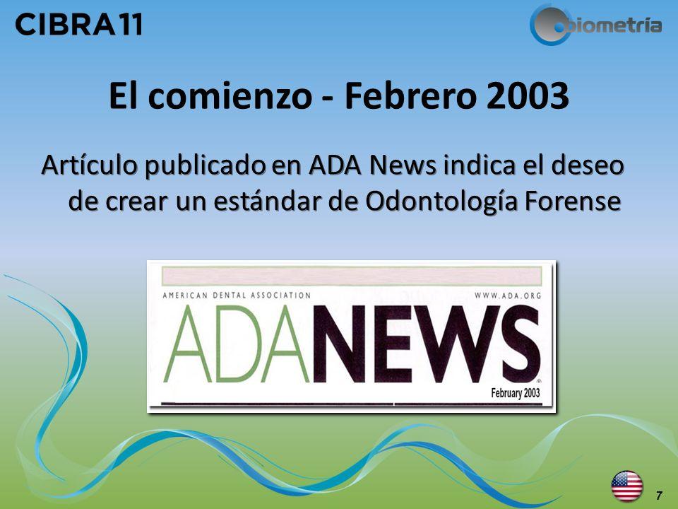 El comienzo - Febrero 2003Artículo publicado en ADA News indica el deseo de crear un estándar de Odontología Forense.