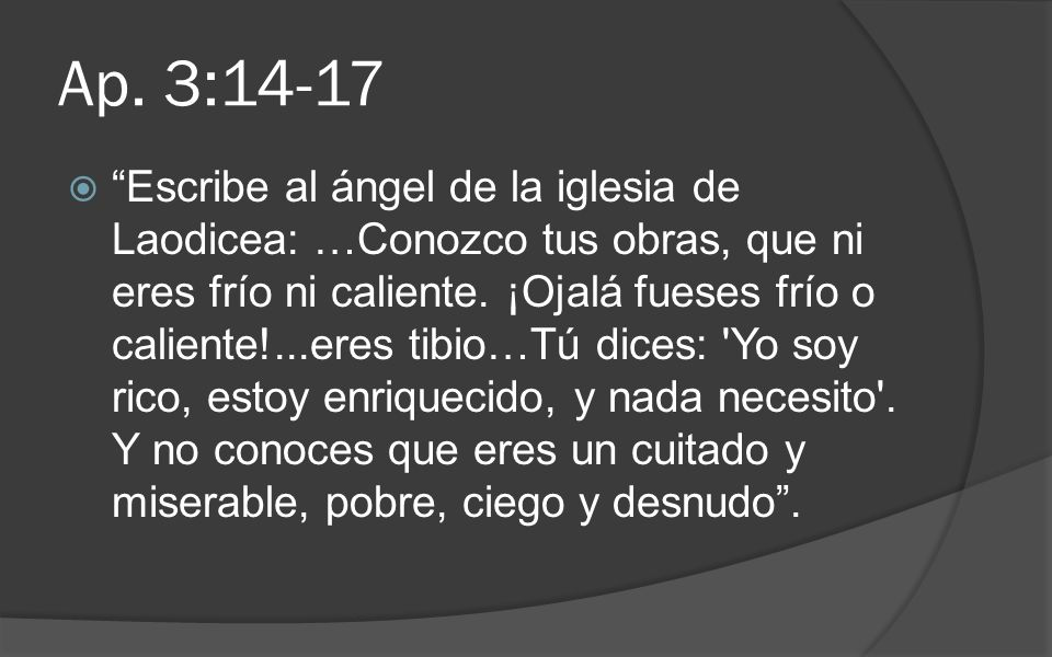 Ap. 3:14-17