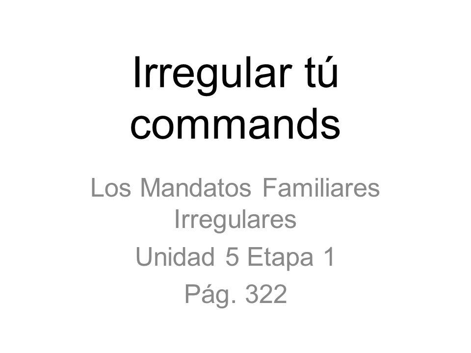 Los Mandatos Familiares Irregulares Unidad 5 Etapa 1 Pág. 322