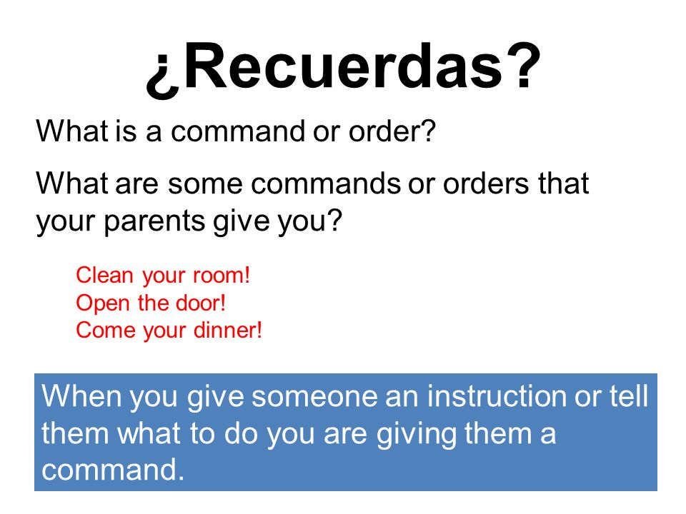 ¿Recuerdas What is a command or order