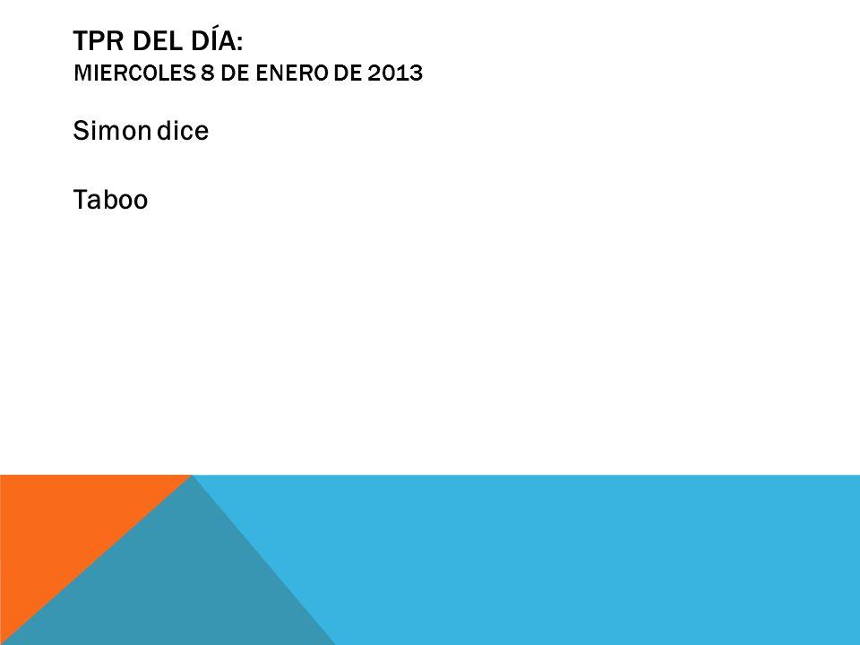 TPR del día: miercoles 8 de enero de 2013