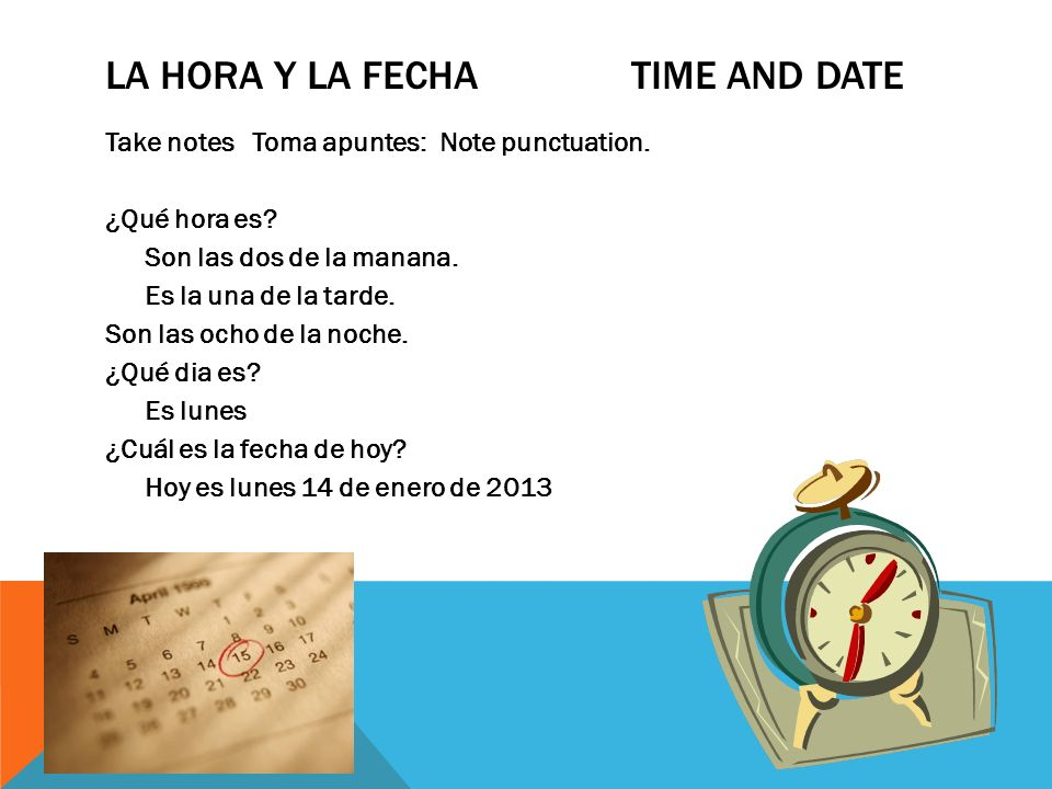 La hora y la fecha time and date
