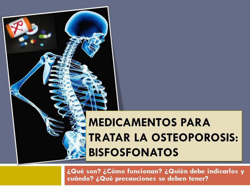 Medicamentos para tratar la osteoporosis: BISFOSFONATOS